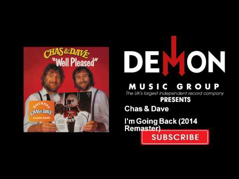 Chas & Dave - I'm Going Back - 2014 Remaster