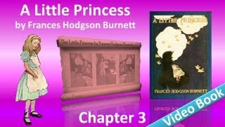 Chapter 03 - A Little Princess by Frances Hodgson Burnett
