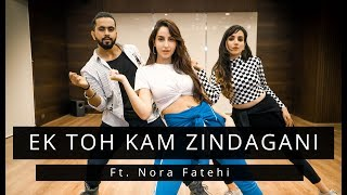 Download EK TOH KAM ZINDAGANI | Ft.Nora Fatehi | Tejas & Ishpreet | Dancefit Live Mp3 and Videos