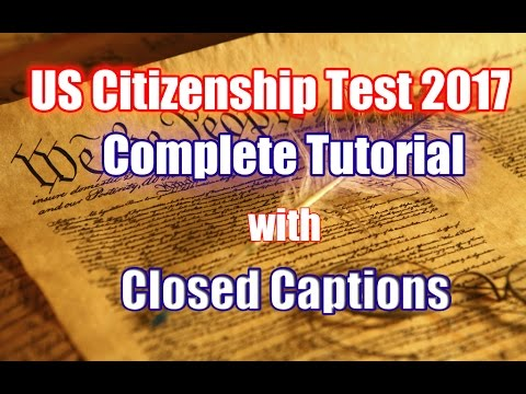 US Citizenship Test 2017 Complete Tutorial with Closed Captions