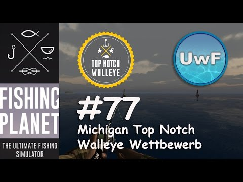 Fishing Planet #77 - Michigan Spitzen Zander / Top Notch Walleye Wettbewerb | 0.54 Patch | German