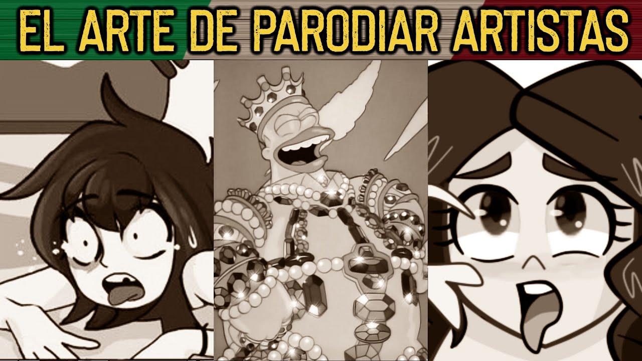 EL ARTE DE PARODIAR ARTISTAS Y PERSONAJES - Mexican Pover