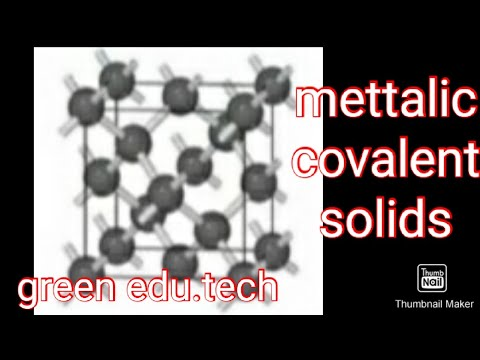 What are metallic solids or crystals?what are covalent or ...