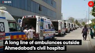 A long line of ambulances outside Ahmedabad's civil hospital