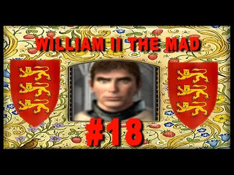 The Reign of King William II the Mad - Medieval 2 England Campaign #18