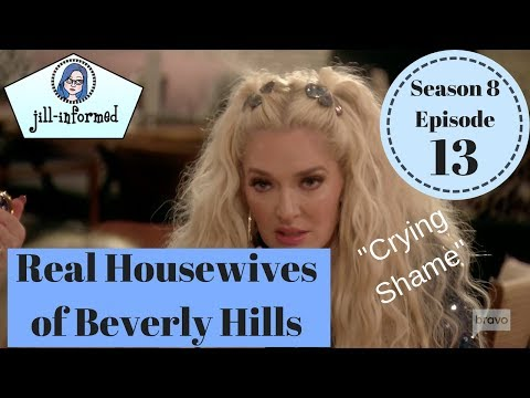 "The Real Housewives of Beverly Hills Recap (RHOBH) S8 Episode 13 ""Crying Shame"" (2018)"