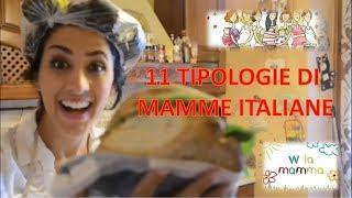 11 TIPOLOGIE DI MAMME ITALIANE