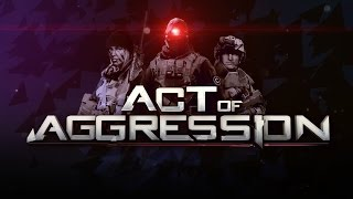 US Faction Official Gameplay - Act of Aggression