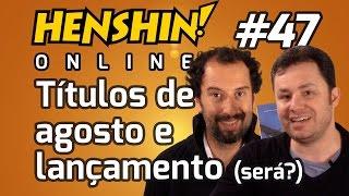 Títulos de agosto e... novo título? - Henshin Online 47
