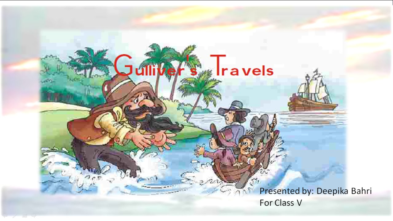 Gullivers Travels Cbse Class 5 English Lesson With