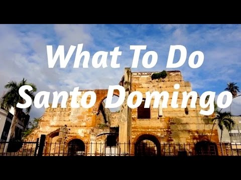 💃What To Do Santo Domingo | Dominican Republic Vacation🏃