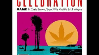 Celebration Game (Ft Lil Wayne, Tyga, Wiz Khalifa & Chris Brown) With Lyrics!