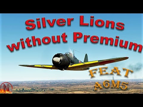 War Thunder || How To Get Silver Lions Without Premium feat. A6M5