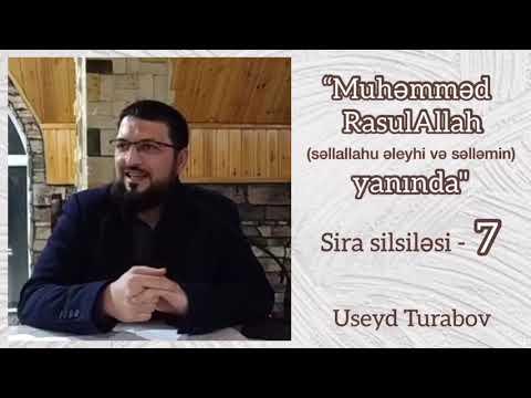 """""""Muhəmməd RasulAllah (sallallahu Aleyhi Və Səlləmin) Yanında"""" Sira Silsiləsi - 7 - Useyd Turabov"""