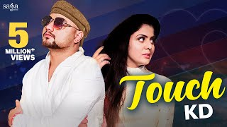 Touch (Official Video) - KD | Raju Punjabi | Parul Khatri | New Haryanvi Songs Haryanavi 2020