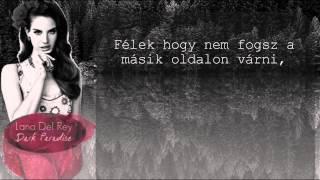 Lana Del Rey - Dark Paradise [Hun Subtitle/Magyar Felirattal]