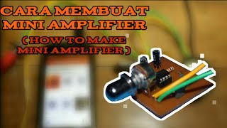 Cara Membuat Mini Amplifier 5V Mono - TDA 2822