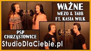 Ważne - Mezo & Tabb ft. Kasia Wilk (cover by PSP Chrząstowice Marta, Elisa, Dawid, Kuba) #1408
