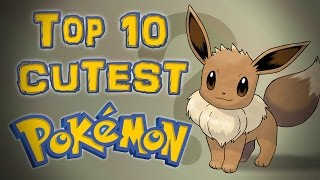 Top 10 Cutest Pokemon