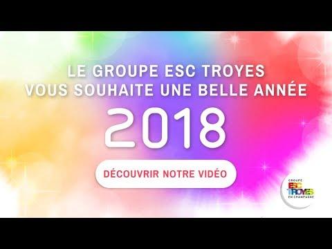 Le Groupe ESC Troyes vous souhaite une belle année 2018 !