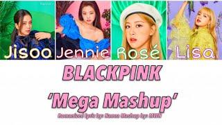 Gambar cover BLACKPINK 'Mega Mashup' [by MWN] Color Coded Lyric