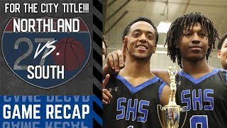 South Side Pride! South High defeats Northland for City Title [Full Game Highlights]