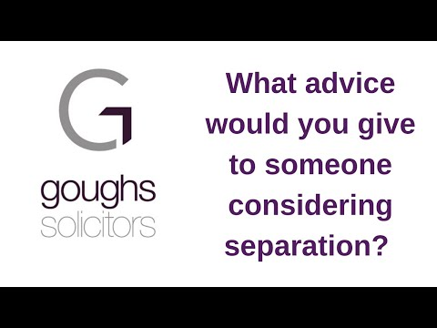 What advice would you give to someone considering separation?