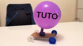 Tuto voiture ballon - Fabriquer une voiture à réaction