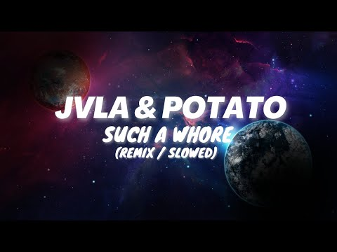Jvla / Potato : Such a whore (Slowed Down - Remixed Version) Don't forget to subscribe!