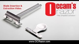 occams razor blade insertion extraction