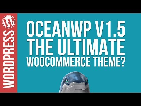 OceanWP 1.5 - Is This The ULTIMATE Woocommerce Theme? - 동영상