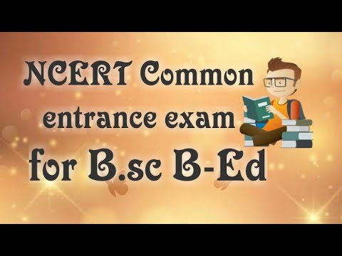 2018 NCERT Common entrance exam for all courses
