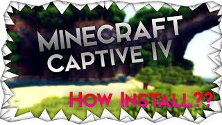 Minecraft Captive Installieren | Wie Installiere ich Minecraft Captive IV | Derilex