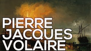Pierre Jacques Volaire: A collection of 49 paintings (HD)