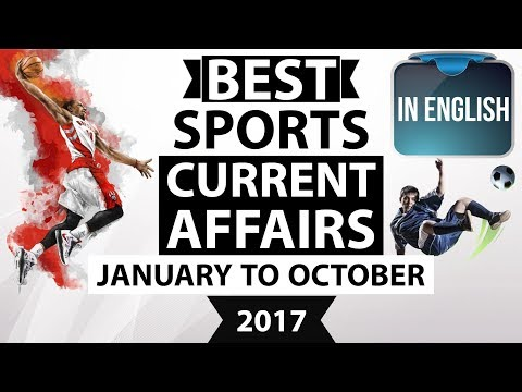 (English) Best Sports Current Affairs 2017 - January to October - CDS/IBPS/SSC/UPSC/AFCAT/CLAT/KVS