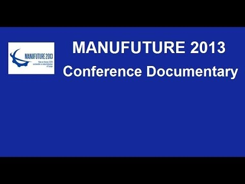 ManuFuture2013 Conference Documentary