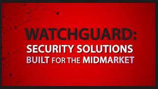 Security Solutions Built for Midmarket