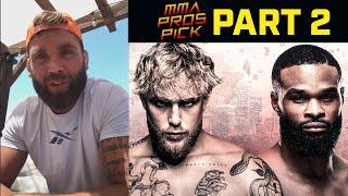 MMA Pros Pick Jake Paul vs Tyron Woodley Part 2