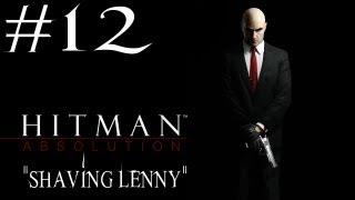 Hitman: Absolution - Walkthrough - Part 12 - [Mission 8: Shaving Lenny] - He Came To Me thumbnail