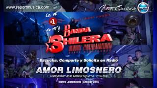 La Mera Mera... Banda Shilera | Amor Limosnero