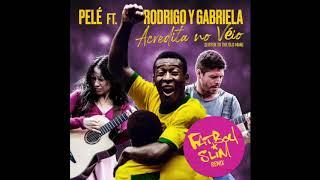 Pelé, Rodrigo y Gabriela - Acredita No Véio (Fatboy Slim Remix)