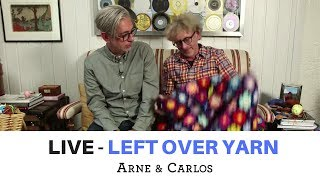 LIVE from ARNE & CARLOS - What to do with your left over yarn - September 8th 2018 - RERUN