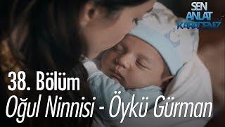 Oğul Ninnisi - Öykü Gürman - Sen Anlat Karadeniz 3