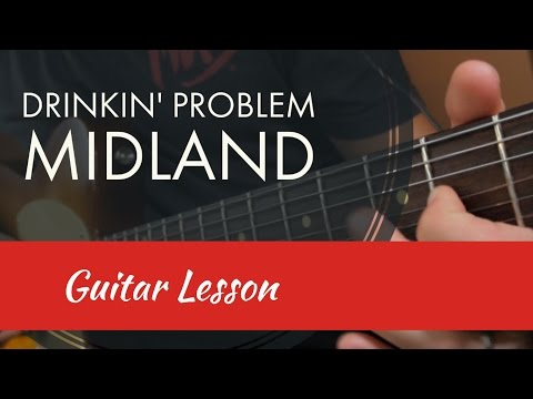 Drinkin Problem – Guitar Lesson – Midland