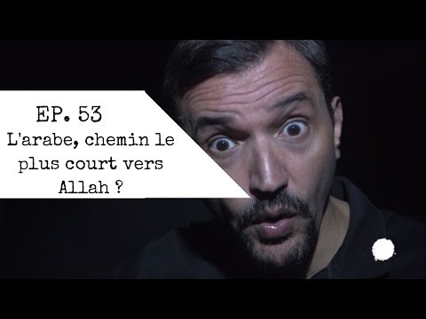 [EP. 53] L'arabe, chemin le plus court vers Allah ? - MQVB