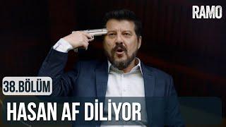 Hasan Af Diliyor | Ramo 38.Bölüm