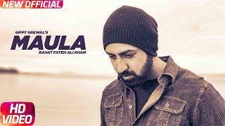 Maula (Full Video) | Gippy Grewal | Mandy Takhar | Kamal Khan | Latest Punjabi Song 2018