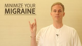 Minimize Your Migraine