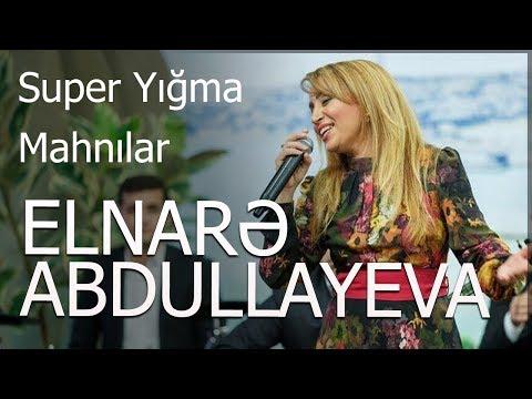 Elnarə Abdullayeva - Super Yığma Mahnılar 2016