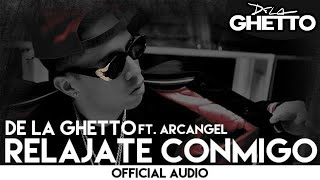 De La Ghetto - Relajate Conmigo ft. Arcangel [Official Audio]